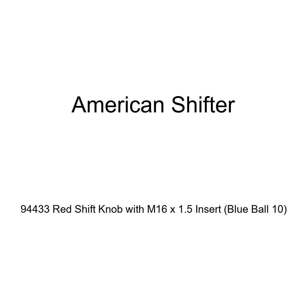 Blue Ball 10 American Shifter 94433 Red Shift Knob with M16 x 1.5 Insert
