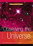 Observing the Universe, Ray Spangenburg and Kit Moser, 0531119270