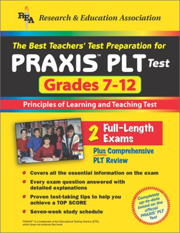The Best Teachers' Test Preparation for the Praxis Plt Test: Grades 7-12 : Principles of Learning and Teaching Test (Praxis PLT Tests)