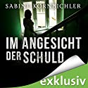Im Angesicht der Schuld Audiobook by Sabine Kornbichler Narrated by Vanida Karun