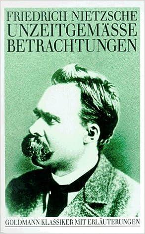 unzeitgemasse betrachtungen goldmann klassiker german edition