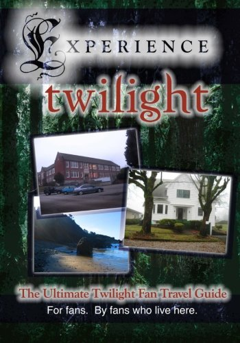 Experience Twilight: The Ultimate Twilight Fan Travel Guide