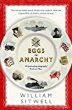 Eggs or Anarchy: The remarkable story of the man