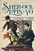 La Catedral Del Miedo: Sherlock Lupin Y Yo