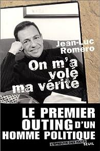 On m'a volé ma vérité par Jean-Luc Romero