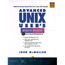 Advanced Unix User's Interactive Workbook (UNIX Interactive Workbook)