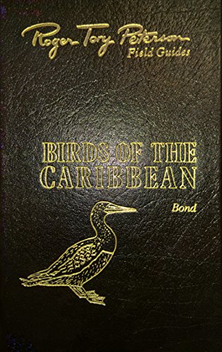 Birds of the Caribbean  Easton Press (Roger Tory Peterson Field Guides: Collector's Lifetime Edition)
