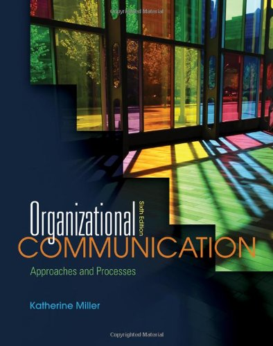 Organizational Communication: Approaches and Processes, 6th Edition Front Cover