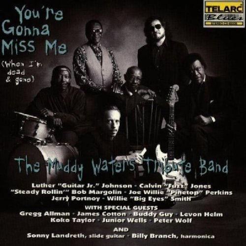 You're Gonna Miss Me by Muddy Waters Tribute Band (1996) Audio CD
