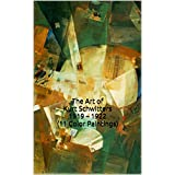 The Art of Kurt Schwitters 1919 – 1922 (11 Color Paintings): (The Amazing World of Art, Dada)