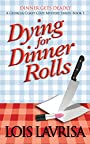 Dying for Dinner Rolls: A Georgia Coast Cozy Mystery Series Book #1 (Georgia Coast Cozy Mysteries)