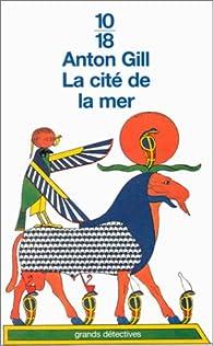 Les mystères égyptiens, tome 6 : La cité de la mer par Anton Gill