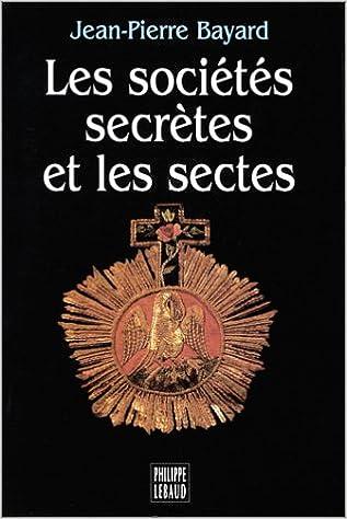 Télécharger en ligne Les sociétés secrètes et les sectes epub, pdf