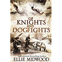 Of Knights and Dogfights: A WWII Novel