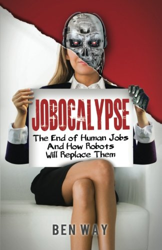 Jobocalypse Human Jobs Robots Replace product image