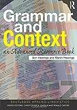 Grammar And Context: An Advanced Resource Book