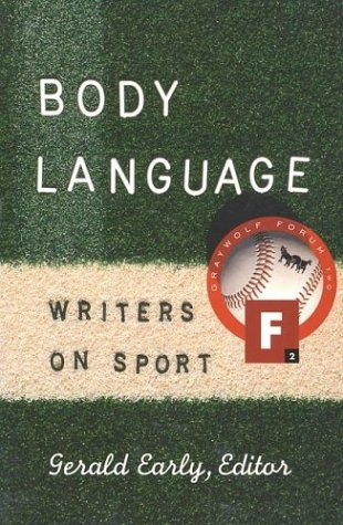 Body Language: Writers on Sport (Graywolf Forum) by Brand: Graywolf Press