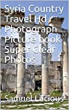 Syria Country Travel Hd Photograph Picture book Super Clear Photos