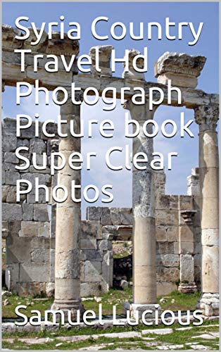- Syria Country Travel Hd Photograph Picture book Super Clear Photos