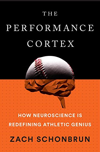 The Performance Cortex: How Neuroscience Is Redefining Athletic Genius (Dollar Million Book Arm)