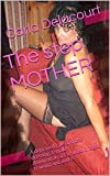 The step MOTHER: A depraved tale of cross dressing, female domination,sissy cuckold fagot training and more