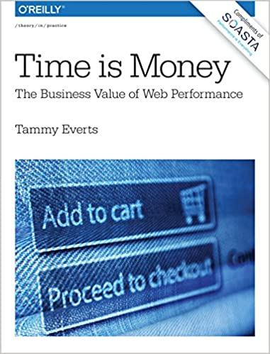 Time is money the business value of web performance 1 tammy everts time is money the business value of web performance 1st edition kindle edition fandeluxe Gallery