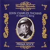 John Charles Thomas: In Opera & Song