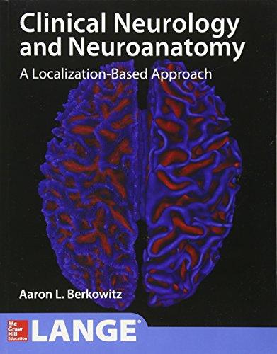 Lange Clinical Neurology and Neuroanatomy: A Localization-Based ()