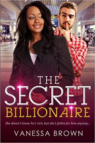 The Secret Billionaire: A BWWM Love Story For Adults: Vanessa Brown:  9781530078806: Amazon.com: Books