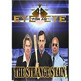 Eye for an Eye: The Strange Stain