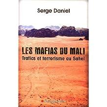 MAFIAS DE MALI (LES) : TRAFICS ET TERRORISME AU SAHEL
