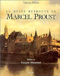 Le musée retrouvé de Marcel Proust par Yann Le Pichon