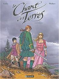 Le Chant des terres, tome 2 : Glenscone par  Wallace