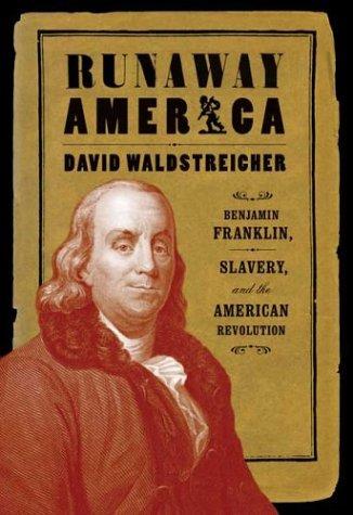 Download Runaway America: Benjamin Franklin, Slavery, and the American Revolution PDF