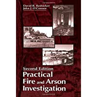Practical Fire and Arson Investigation (Practical Aspects of Criminal and Forensic Investigations)