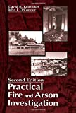 Practical Fire and Arson Investigation, Second Edition (Practical Aspects of Criminal and Forensic Investigations)