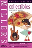 Collectibles Price Guide 2005, Madeleine Marsh, 1845331397