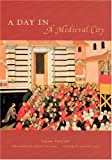 img - for A Day in a Medieval City book / textbook / text book