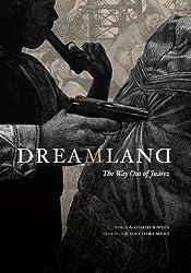 Dreamland: The Way Out of Juarez