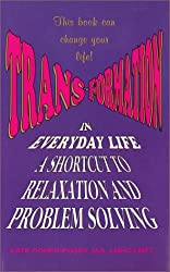 Trans-Formation in Everyday Life: A Short Cut to Relaxation and Problem Solving