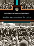 Student Movements of the 1960s (Perspectives on Modern World History)
