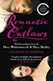 download ebook romantic outlaws: the extraordinary lives of mary wollstonecraft & mary shelley by charlotte gordon (2016-02-02) pdf epub