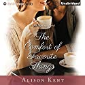 The Comfort of Favorite Things Hörbuch von Alison Kent Gesprochen von: Natalie Ross