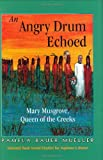 img - for An Angry Drum Echoed: Mary Musgrove, Queen of the Creeks book / textbook / text book
