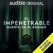El Impenetrable: Muerte en el Bosque: An Audible Original