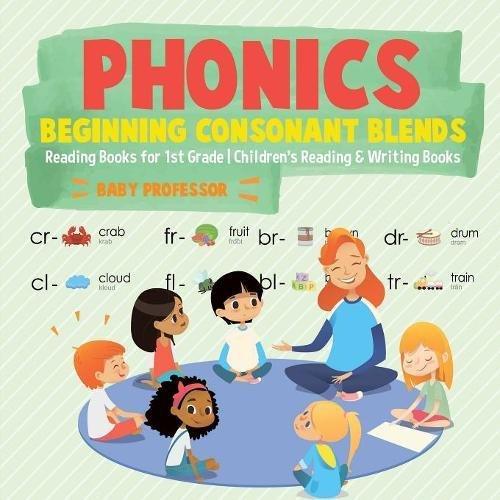 Phonics Beginning Consonant Blends : Reading Books for 1st Grade | Children's Reading & Writing (Phonics Beginning Blends)
