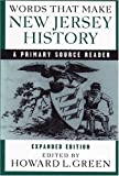 Words That Make New Jersey History : A Primary Source Reader, , 0813538505