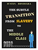 img - for The Subtle Transition From Slavery To The Middle Class book / textbook / text book