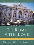 To Rome with Love (The Seven Sisters Series, Book 4)