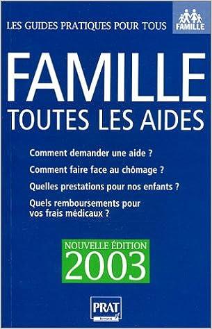 Lire Famille : Toutes les aides 2003 - Bourses, allocations, prestations sociales, nouvelle convention chômage pdf